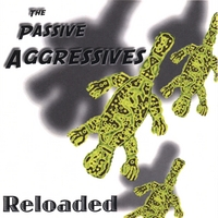 Reloaded EP - The Passive Aggressives