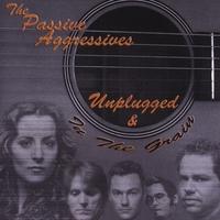 Unplugged & In The Grain - The Passive Aggressives